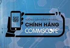 Hướng dẫn kiểm tra hàng chính hãng CommScope